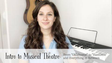 Intro to Musical Theatre: From 'Oklahoma!' to 'Hamilton' and Everything in Between