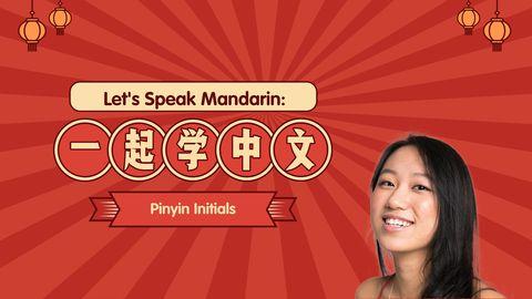 Let's Speak Mandarin: Pinyin Initials