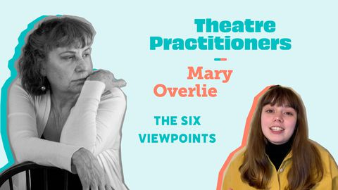 The Six Viewpoints of Theatrical and Dramatic Art - Mary Overlie