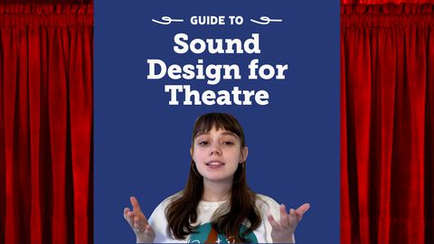 Theatre - Guide to: Sound Design for Theatre