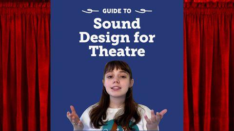 Theatre - Guide to: Sound Design for Theatre