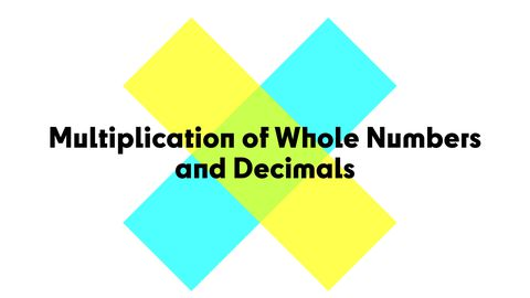 Multiplication of Whole Numbers and Decimals