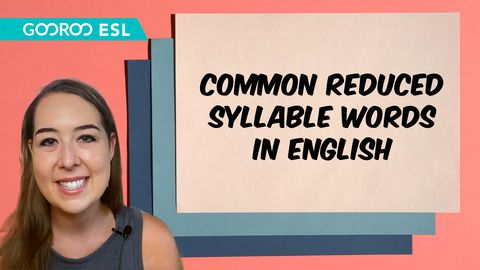 ESL: Common Reduced Syllable Words in English