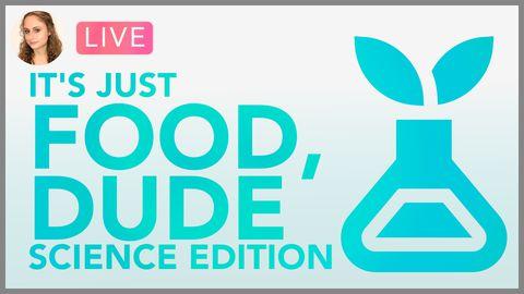[Webinar] It's Just Food, Dude! (Science Edition)
