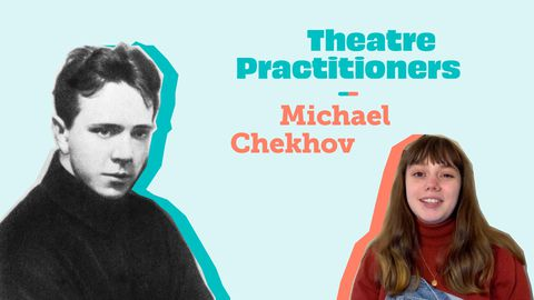 Theatre Practitioners: Michael Chekhov