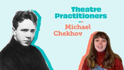 Theatre Practitioners: Michael Chekhov