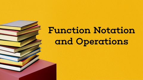 Function Notation and Operations