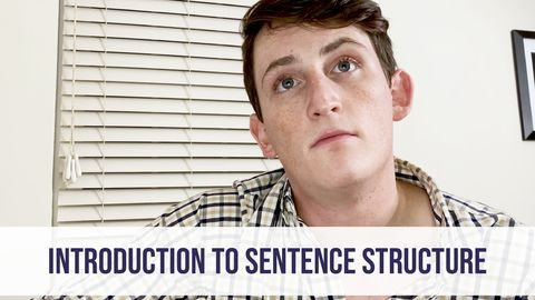 Introduction to Sentence Structure