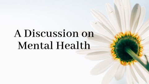 A Discussion on Mental Health