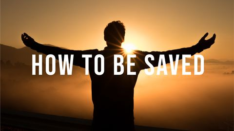 Heaven: How to Be Saved