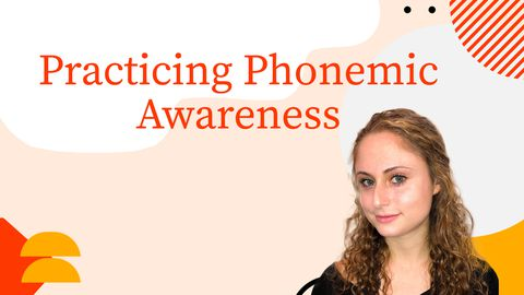 Practicing Phonemic Awareness