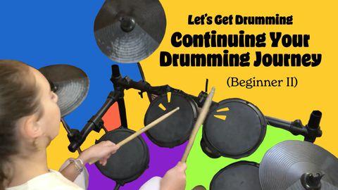 Let's Get Drumming 2: Continuing Your Drumming Journey