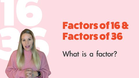 Factors of 16 & Factors of 36: What Is a Factor?