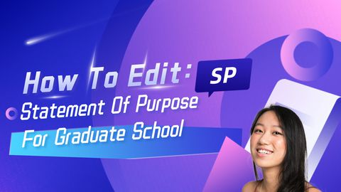 How To Edit: Purpose Statement For Graduate School