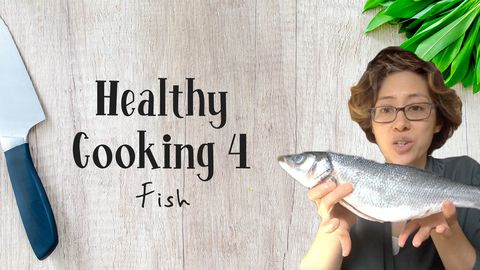 Healthy Cooking, Lesson 4: Fish