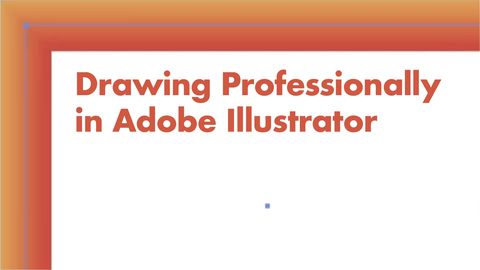 Drawing Professionally in Adobe Illustrator