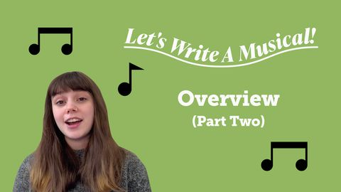 Let's Write a Musical: An Overview (Part Two)