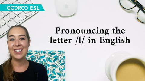 Pronouncing the Letter /l/ in English