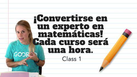 Becoming a Math Expert! ¡Convertirse en Un Experto en Matemáticas! Class 1