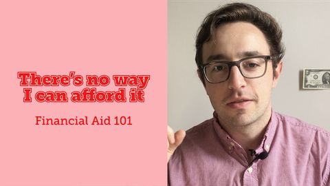 There's No Way I Can Afford It: Financial Aid 101