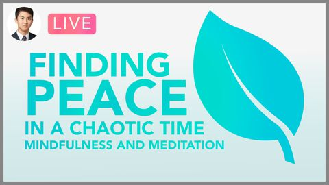 [Webinar] Finding Peace in a Chaotic Time: Mindfulness and Meditation