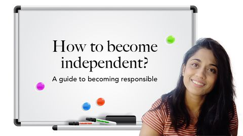 How to Become Independent? A Guide to Becoming Responsible