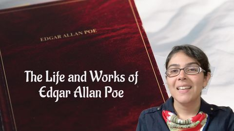 The Life and Works of Edgar Allan Poe