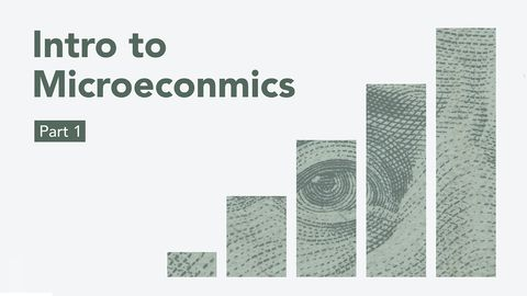 Intro to Microeconomics Part 1