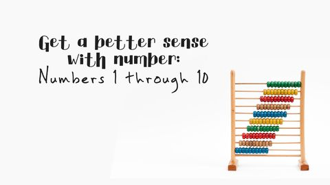Get a Better Sense With Number Sense: Numbers 1 Through 10