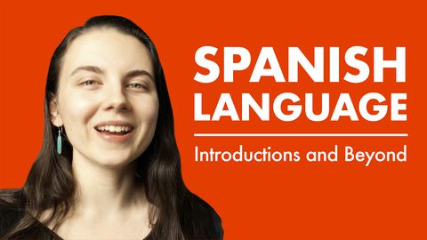 Spanish Language: Introductions and Beyond