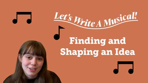 Let's Write a Musical: Finding and Shaping an Idea