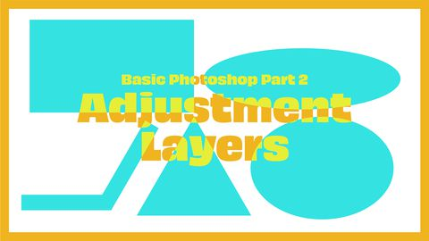 Adobe Photoshop, Part 2: Adjustment Layers