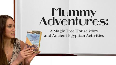 Mummy Adventures: A Magic Tree House story and Ancient Egyptian Activities