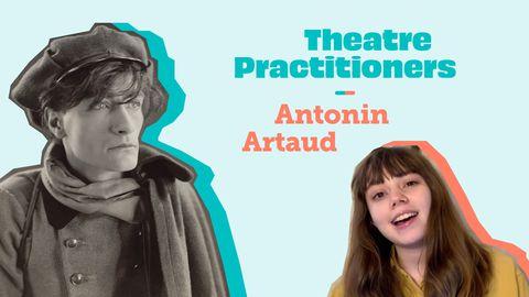 Theatre Practitioners: Antonin Artaud