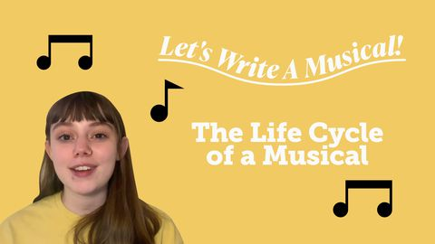 Let's Write a Musical: The Life Cycle of a Musical