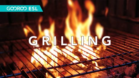 ESL: Grilling