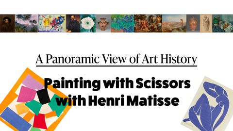 A Panoramic Look at Art History: Painting with Scissors with Henri Matisse