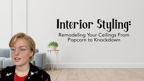 Interior Design: Remodeling Your Ceilings From Popcorn to Knockdown