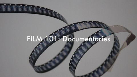Filmmaking 101: Documentaries