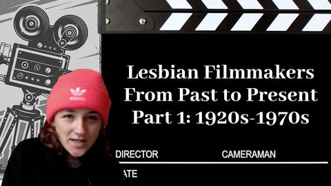 Lesbian Famous Directors From Past to Present Part 1: 1920s-1980s