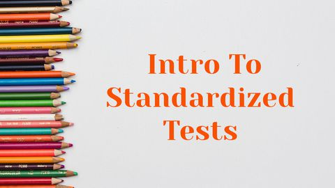 College - Intro To Standardized Tests