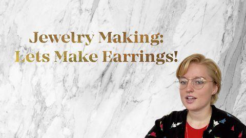 Jewelry Making: Let's Make Earrings!