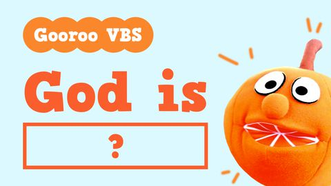 Gooroo VBS: God Is (            )