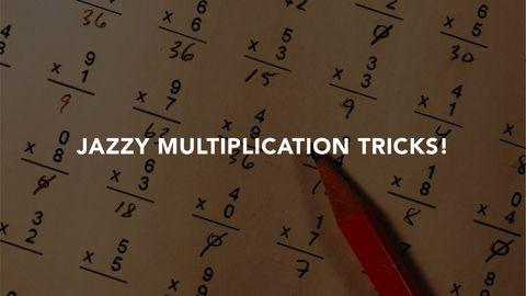 Jazzy Multiplication Tricks!