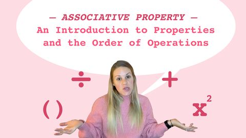 Associative Property: An Introduction to Properties