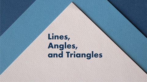 Lines, Angles, and Triangles