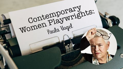 Contemporary Women Playwrights: Paula Vogel