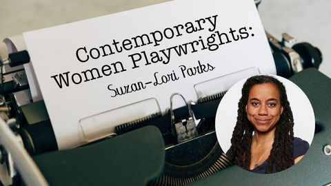 Contemporary Women Playwrights: Suzan-Lori Parks