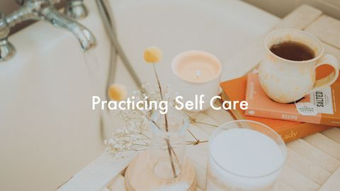 Practicing Self Care
