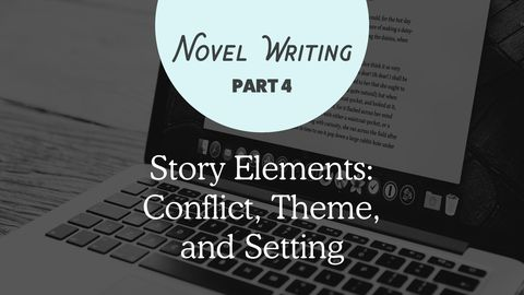 How to Write a Novel, Part 4:  Elements of a Story